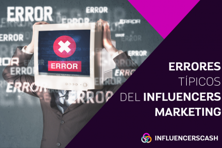 Errores típicos del Influencers Marketing